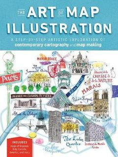 ART OF MAP ILLUSTRATION CONTEMPORARY CARTOGRAPHY