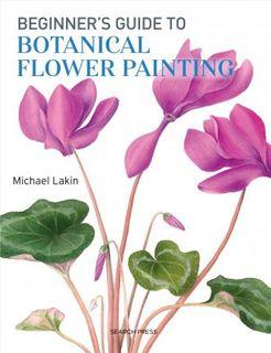 BEGINNERS GUIDE BOTANICAL FLOWER PAINTING