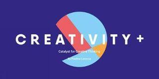 CREATIVITY + CREATIVE THINKING