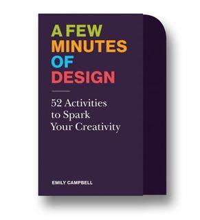 A FEW MINUTES OF DESIGN 25 EXERCISES