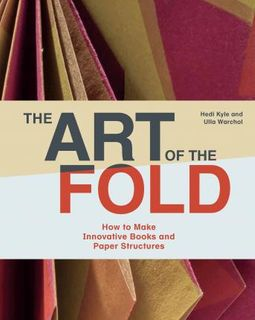 ART OF THE FOLD BOOKS AND PAPER STRUCTURES