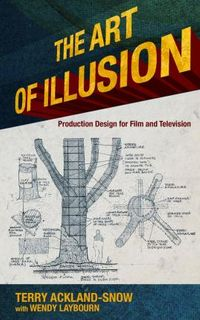 ART OF ILLUSION PRODUCTION DESIGN FOR FILM