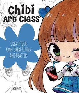 CHIBI ART CLASS: CREATE YOUR OWN CHIBI CUTIES AND