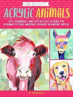 ACRYLIC ANIMALS (COLORWAYS): TIPS, TECHNIQUES, AND