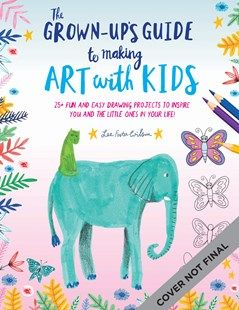 GROWN UPS GUIDE MARKING ART WITH KIDS