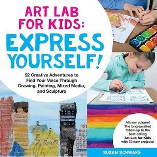 ART LAB FOR KIDS EXPRESS YOURSELF 52 PROJECTS