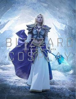 BLIZZARD COSPLAY: TIPS, TRICKS, AND HINTS