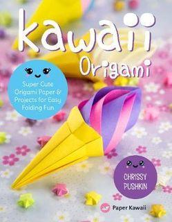 KAWAII ORIGAMI SUPER CUTE PROJECTS