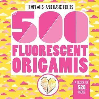500 FLURESCENT ORIGAMIS