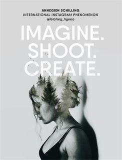 IMAGINE SHOOT CREATE