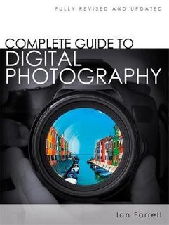 COMPLETE GUIDE DIGITAL PHOTOGRAPHY