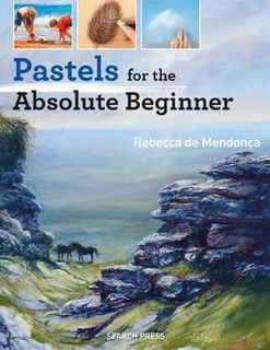 PASTELS FOR ABSOLUTE BEGINNER