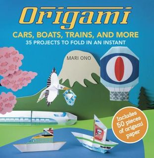 ORIGAMI CARS BOATS TRAINS