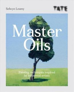 MASTER OILS PAINTING TECH BY INFLUENTIAL ARTISTS