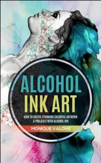 ALCOHOL INK ART HOW TO CREATE STUNNING
