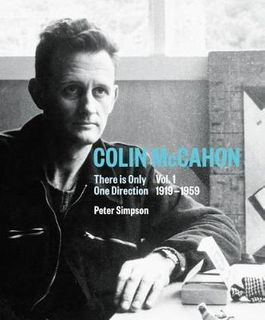 COLIN MCCAHON  ONLY ONE DIRECTION VOL 1 1919-1959