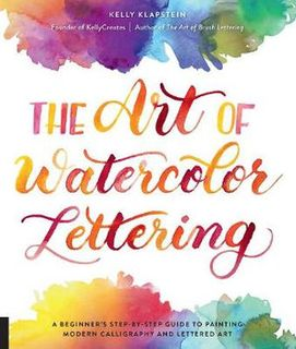 ART OF WATERCOLOUR LETTERING MODERN CALLIGRAPHY