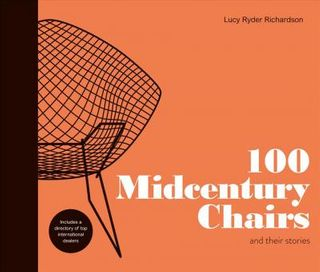 100 MIDCENTURY CHAIRS AND THEIR STORIES
