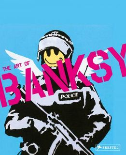 ART OF BANKSY A VISUAL PROTEST