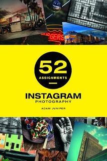 52 ASSIGNMENTS INSTAGRAM PHOTOGRAPHY