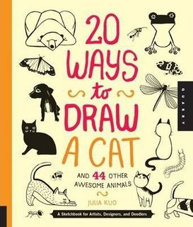 20 WAYS TO DRAW CATS AND OTHER ANIMALS