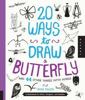 20 WAYS TO DRAW BUTTERFLYS AND WINGED THINGS