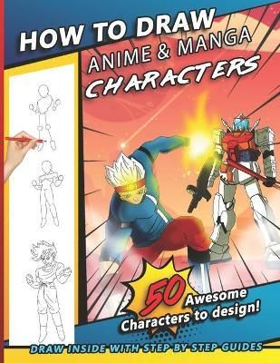 HOW TO DRAW ANIME AND MANGA CHARACTERS