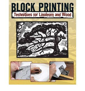 BLOCK PRINTING TECHNIQUES FOR LINOLEUM