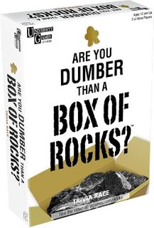 ARE YOU DUMBER THAN A BOX OF ROCKS