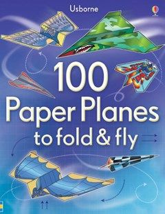 FOLD AND FLY 100 PAPER PLANES