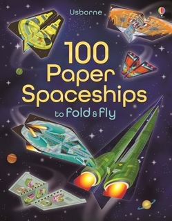 FOLD AND FLY 100 PAPER SPACESHIPS
