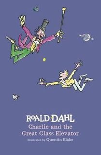 ROALD DAHL CHARLIE GREAT GLASS ELEVATOR