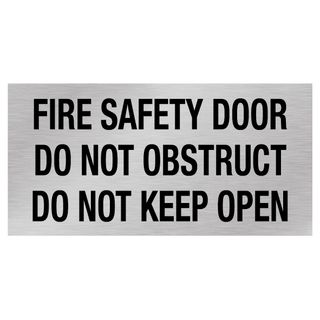 Fire Safety Door Do Not Obstruct Do Not Keep Open - Silver/Black