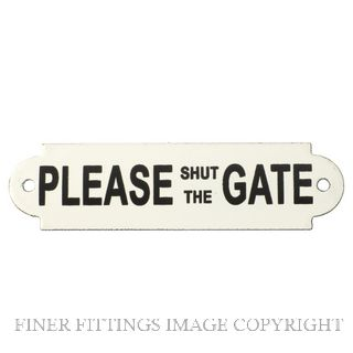 TRADCO 4545 ENAMEL SIGN PLEASE SHUT THE GATE 150 X 40MM ENAMEL