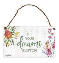 Hanging Tin Sign 18x30 Blossom DREAMS