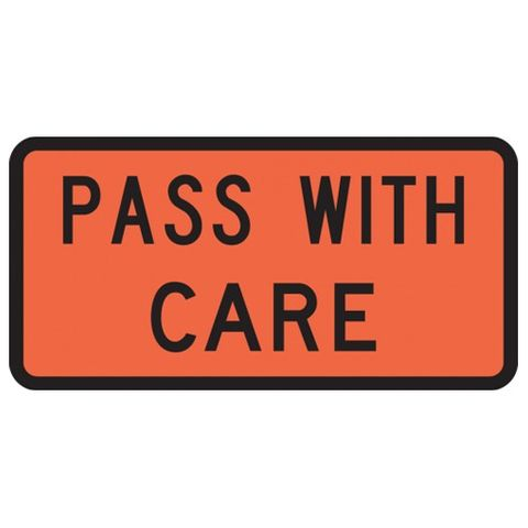 Pass With Care Sign 900 x 500 - Alloy