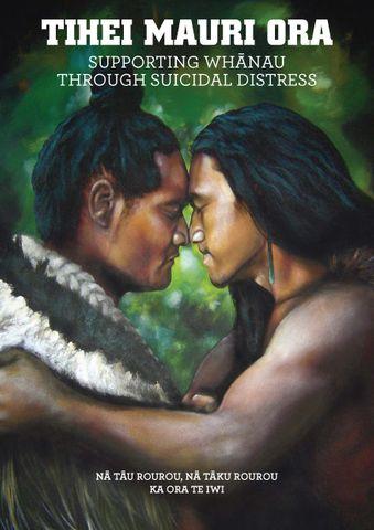 Tihei Mauri Ora - Supporting Whaanau Through Suicidal Distress