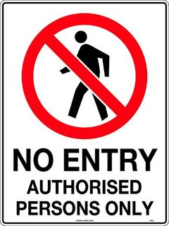 POLY NO ENTRY AUTHORISED PERSONS ONLY