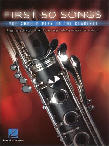 First 50 Songs You Should Play Clarinet