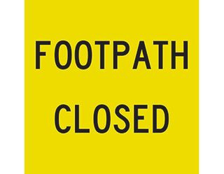 SIGN FOOTPATH CLOSED CL1 REF. 600 X 600 CORFLUTE
