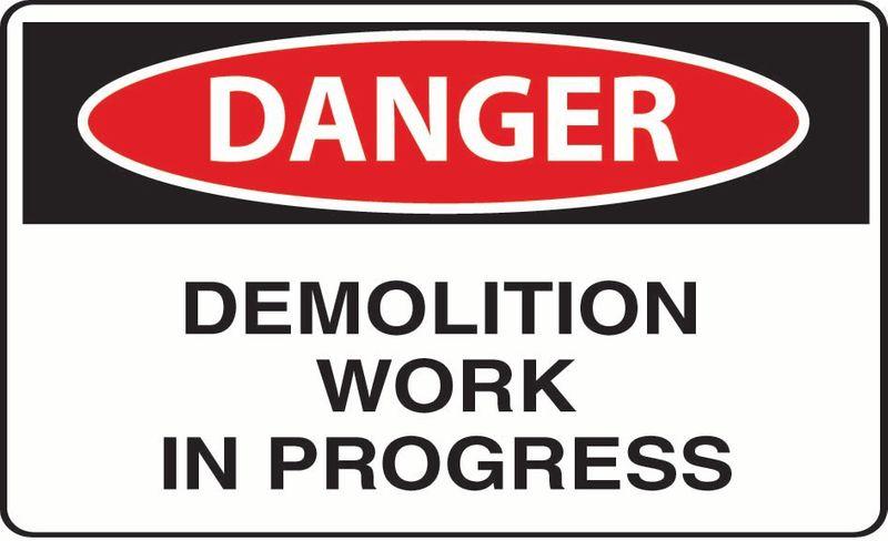 Danger Demolition Work In Progress Coreflute