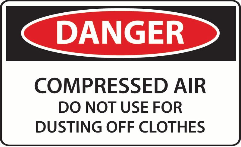 Danger Compressed Air Do Not Use For Dusting Of Clothes PVC
