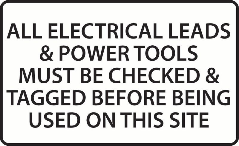 All Electrical Leads & Power Tools Must Be Checked & Tagged Before Being Used On This Site ACM