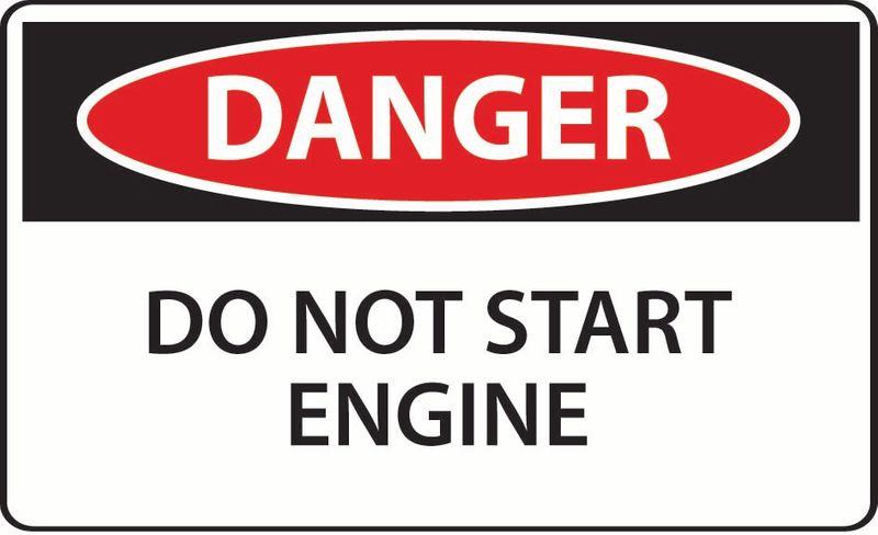 Danger Do Not Start Engine ACM