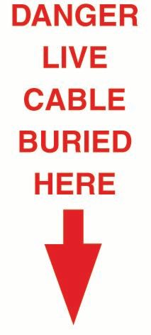 Danger Live Cable Buried Here (Arrow) PVC