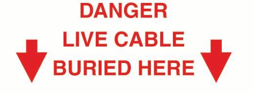 Danger Live Cable Buried Here (Arrows) PVC
