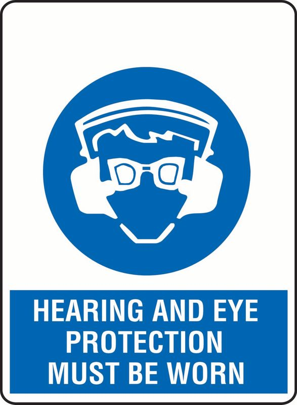 Hearing And Eye Protection Must Be Worn PVC