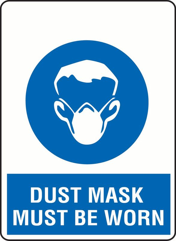 Dust Mask Must Be Worn PVC