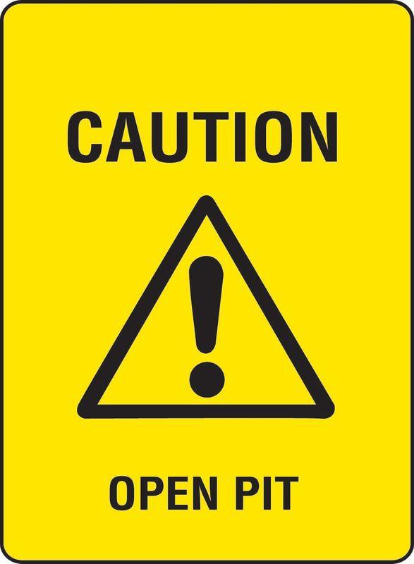Caution Open Pit Coreflute