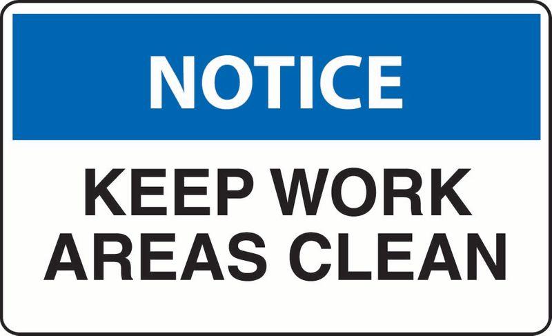 Notice Keep Work Areas Clean ACM